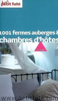 1.001 fermes auberges et chambres d'hôtes : 2008-2009