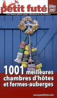 1.001 meilleures chambres d'hôtes et fermes-auberges 2007