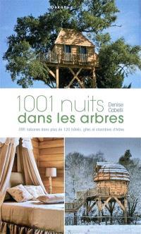 1.001 nuits dans les arbres : 395 cabanes dans plus de 120 hôtels, gîtes et chambres d'hôtes