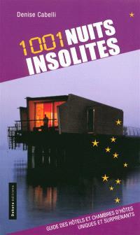 1.001 nuits insolites : le guide des hôtels et chambres d'hôtes insolites