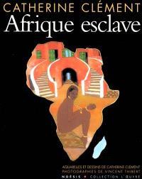 Afrique esclave
