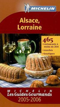 Alsace, Lorraine 2005-2006 : 465 restaurants à moins de 28 euros, marchés, boutiques