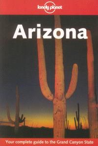 Arizona : your complete guide to the Grand Canyon state