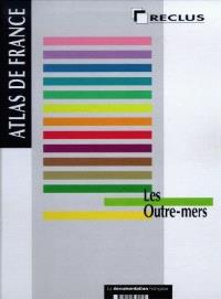 Atlas de France. Volume 13, Les outre-mers