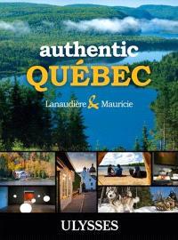 Authentic Québec  : Lanaudière and Mauricie