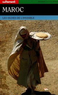 Autrement, hors série. n° 48, Maroc : les signes de l'invisible