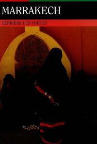 Autrement, hors série n° 11; Marrakech derrière les portes
