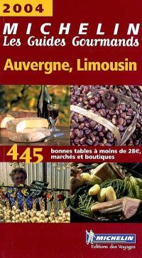 Auvergne-Limousin 2004 : 450 bonnes tables à moins de 28 euros, marchés et boutiques