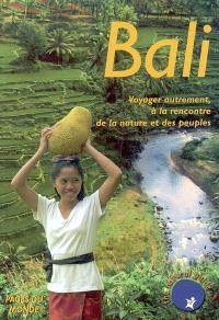 Bali : voyager autrement à la rencontre de la nature et des peuples