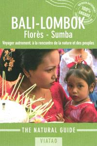Bali-Lombok : Florès, Sumba : voyager autrement, à la rencontre de la nature et des peuples