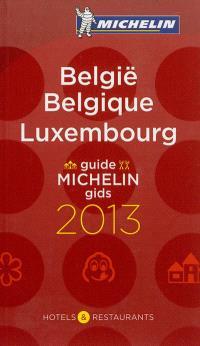 Belgique & Luxembourg : hôtels et restaurants : guide Michelin 2013 = België & Luxembourg : hotels & restaurants : Michelin gids 2013