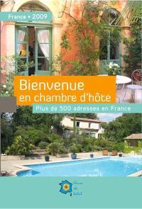Bienvenue en chambre d'hôte : France 2009