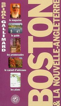 Boston & la Nouvelle-Angleterre : le magazine, le guide, les promenades, le carnet d'adresses, les plans