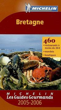 Bretagne 2005-2006 : 460 restaurants à 28 euros, marchés, boutiques