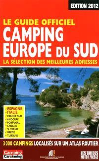 Camping Europe du Sud : la sélection des meilleures adresses : le guide officiel 2012