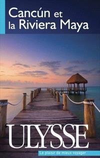 Cancún et la Riviera Maya