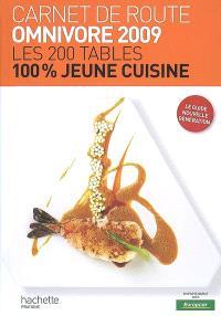 Carnet de route Omnivore 2009 : les 200 tables 100% jeune cuisine