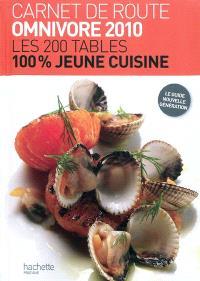 Carnet de route Omnivore 2010 : les 200 tables 100% jeune cuisine