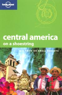 Central America on a shoestring : big trips on small budgets