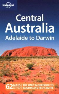 Central Australia : Adelaide to Darwin