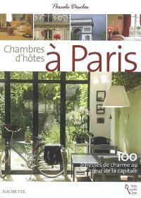 Chambres d'hôtes à Paris : 100 adresses de charme au coeur de la capitale