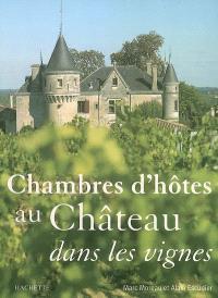 Chambres d'hôtes au château dans les vignes
