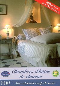 Chambres d'hôtes de charme 2007 = France's finest B & B = Gästezimmer für gehobene Ansprüche