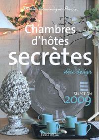 Chambres d'hôtes secrètes : déco-design : près de 300 maisons et petits hôtels en France