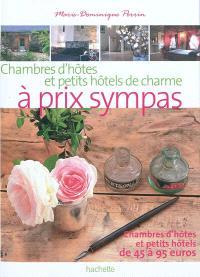 Chambres d'hôtes secrètes à prix sympas : 175 maisons d'hôtes et petits hôtels de 45 à 95 euros