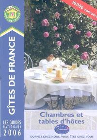 Chambres et tables d'hôtes 2006 = B & B accomodation