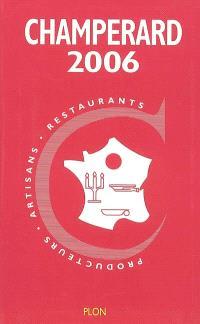 Champérard 2006 : guide gastronomique France : 11.900 adresses pour manger vrai tous les jours