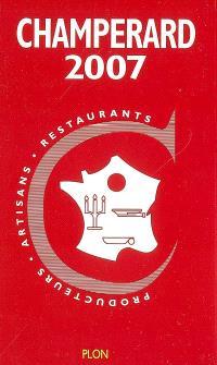 Champérard 2007 : guide gastronomique France : producteurs, artisans, restaurants