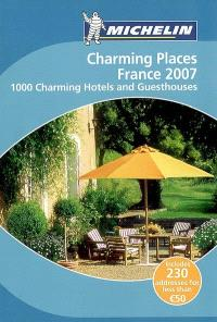 Charming places France 2007 : 1.000 charming hotels and guesthouses