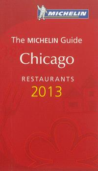 Chicago 2013 : restaurants : the Michelin guide
