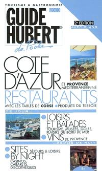 Côte d'Azur et Provence méditerranéenne, de jour comme de nuit : restaurants, loisirs et balades, vins, sites, by night