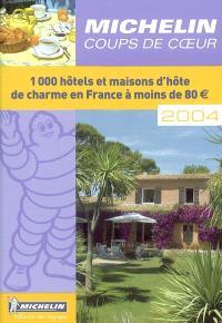 Coups de coeur : 1000 hôtels et maisons d'hôte de charme en France à moins de 80 euros