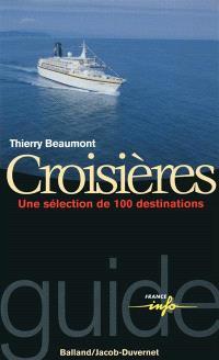 Croisières : une sélection de 100 destinations