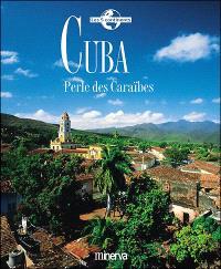 Cuba : perle des Caraïbes