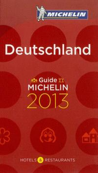 Deutschland : hotels & restaurants : guide Michelin 2013