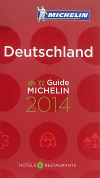 Deutschland : hotels & restaurants : guide Michelin 2014
