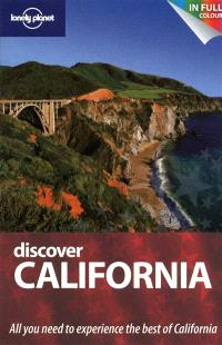 Discover California : all you need to experience the best of California