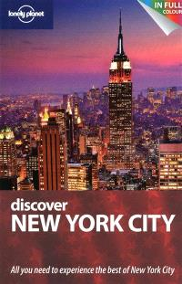 Discover New York City : all you need to experience the best of New York City
