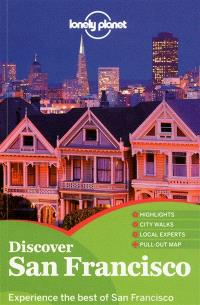 Discover San Francisco : experience the best of San Francisco