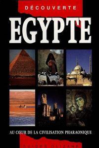 Egypte : au coeur de la civilisation pharaonique