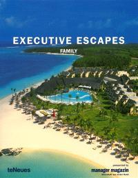 Executive escapes : family
