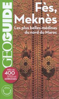 Fès, Meknès et le nord du Maroc : les plus belles médinas du nord du Maroc