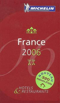 France 2006 : hôtels et restaurants : nouveau, 320 maisons d'hôte
