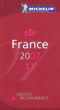 France 2007 : hôtels & restaurants