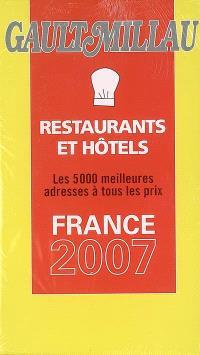 Gault-Millau restaurants et hôtels, France 2007 : les 5.000 meilleurs adresses à tous les prix