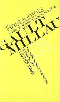Gault-Millau, France 2008 : restaurants, hôtels de charme & chambres d'hôtes : les 5.000 meilleures adresses à tous les prix